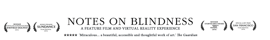 Notes on Blindness - A feature film and virtual reality experience